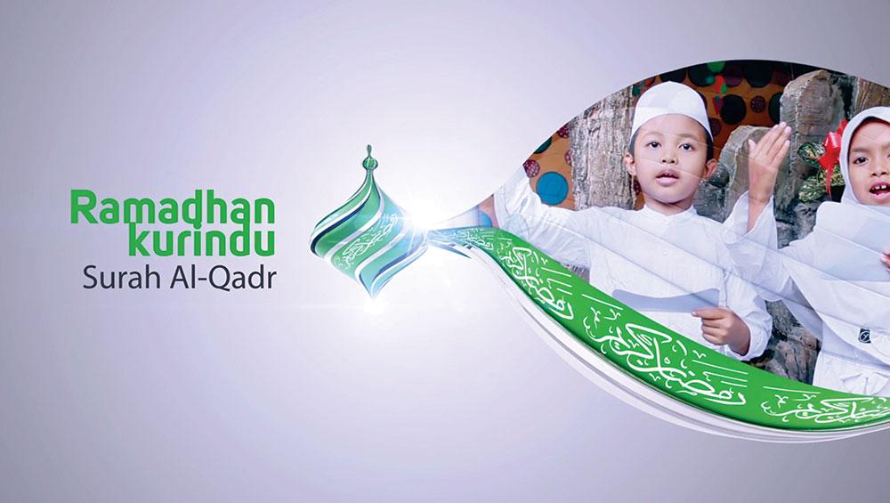 Surah Al-Qadr (Ramadhan Kurindu)